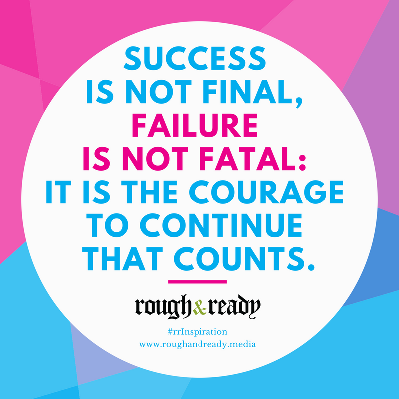 Success is not final, failure is not fatal: it is the courage to continue that counts. #rrInspiration