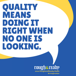 Quality means doing it right when no one is looking. #rrInspiration