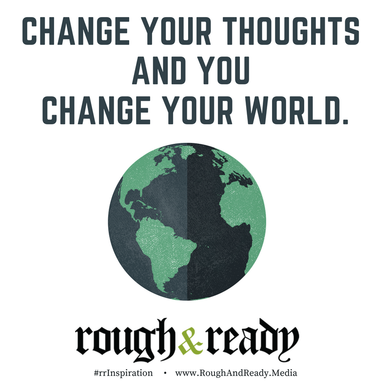 Change your thoughts and you change your world. #rrInspiration