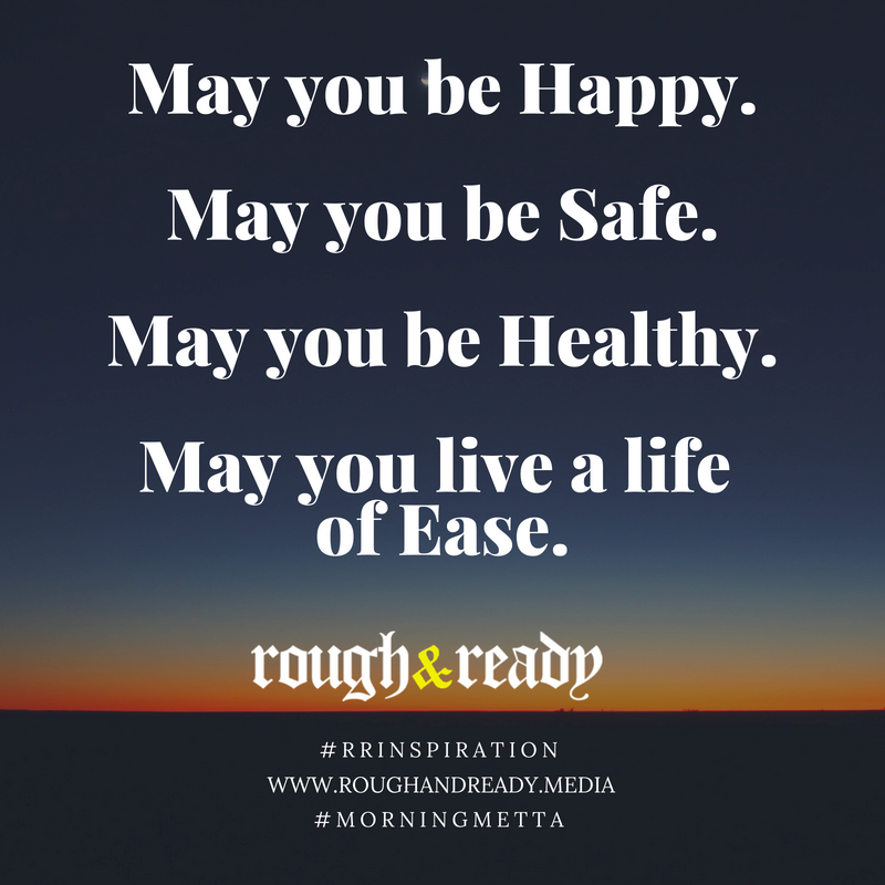 May you be Happy. May you be Safe. May you be Healthy. May you live a life of Ease.#rrInspiration