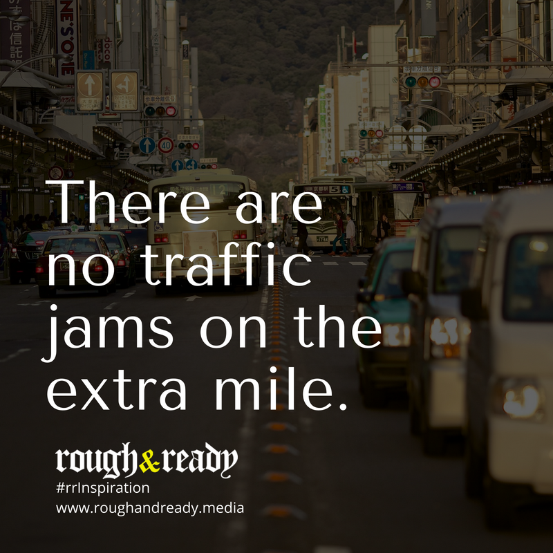 There are no traffic jams on the extra mile. #rrInspiration