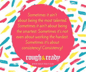 Sometimes it ain't about being the most talented. Sometimes it ain't about being the smartest. Sometimes it's not even about working the hardest. Sometimes it's about consistency! Consistency! #rrInspiration