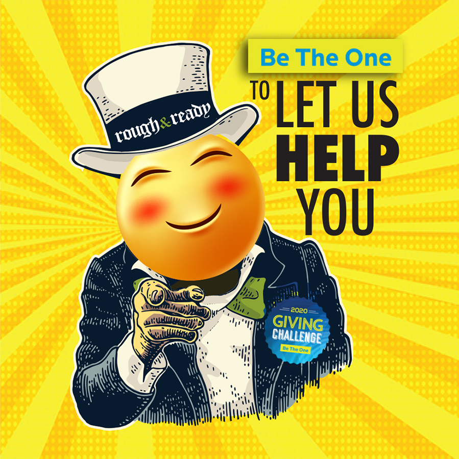 Be the One to let Rough & Ready Media help you for the 2020 Giving Challenge